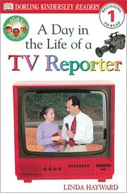 Cover of: A day in the life of a TV reporter