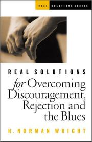 Cover of: Real solutions for overcoming discouragement, rejection, and the blues