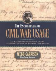 Cover of: The Encyclopedia of Civil War Usage: An Illustrated Compendium of the Everyday Language of Soldiers and Civilians