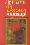 Cover of: Dying to be murdered
