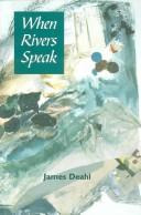 Cover of: When rivers speak