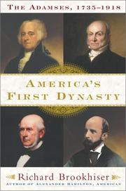 Cover of: America's first dynasty: the Adamses, 1735-1918
