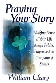 Cover of: Praying your story: making sense of your life through fables, prayers, and the company of saints