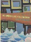 Cover of: As umbrellas follow rain