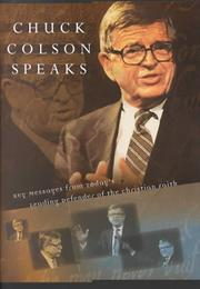 Cover of: Chuck Colson speaks: twelve key messages from today's leading defender of the Christian faith.