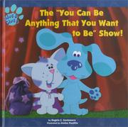 "Cover of: The ""You Can Be Anything That You Want to Be"" show!"