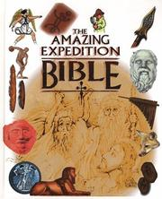 Cover of: The amazing expedition Bible: linking God's word to the world