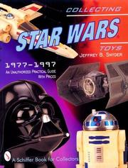 Cover of: Collecting Star wars toys, 1977-1997: an unauthorized practical guide