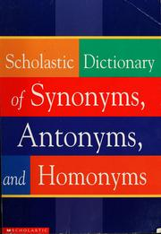 Cover of: Scholastic dictionary of synonyms, antonyms, homonyms
