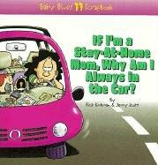 Cover of: If I'm a stay-at-home mom, why am I always in the car?