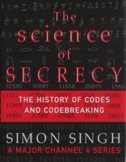 Cover of: The science of secrecy: the secret history of codes and codebreaking