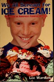Cover of: We all scream for ice cream!: the scoop on America's favorite dessert