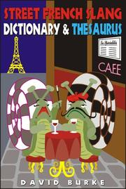 Cover of: Street French slang dictionary & thesaurus
