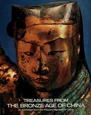Cover of: Treasures from the bronze age of China: an exhibition from the People's Republic of China.