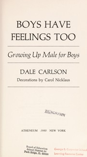 Cover of: Boys have feelings too: growing up male for boys