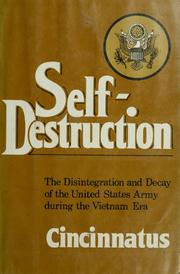 Cover of: Self-destruction, the disintegration and decay of the United States Army during the Vietnam era