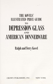 Cover of: Illustrated price guide to depression glass and American dinnerware