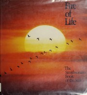 Cover of: Fire of Life: the Smithsonian book of the Sun.