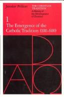 Cover of: The emergence of the Catholic tradition (100-600)