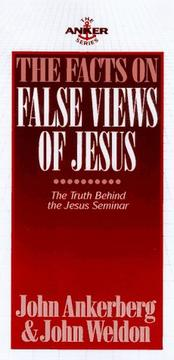 Cover of: The facts on false views of Jesus