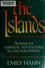 Cover of: The Islands, America's imperial adventure in the Philippines