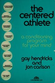 Cover of: The centered athlete: a conditioning program for your mind