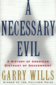 Cover of: A necessary evil: a history of American distrust of government