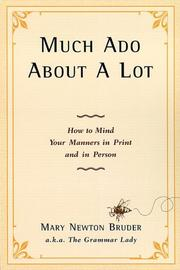 Cover of: Much ado about a lot: how to mind your manners in print and in person