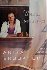 Cover of: Undue Influence: a novel