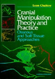 Cover of: Cranial manipulation theory and practice: osseous and soft tissue approaches