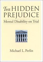 Cover of: The Hidden Prejudice: Mental Disability on Trial (Law and Public Policy: Psychology and the Social Sciences)