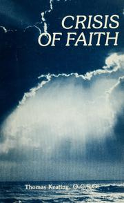 Cover of: The crisis of faith: invitation to Christian maturity