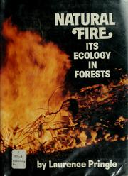 Cover of: Natural fire: its ecology in forests