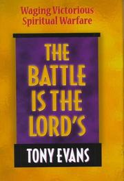 Cover of: The battle is the Lord's: waging victorious spiritual warfare