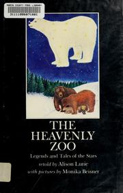 Cover of: The heavenly zoo: legends and tales of the stars