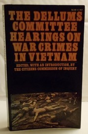 Cover of: The Dellums Committee hearings on war crimes in Vietnam
