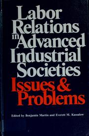 Cover of: Labor relations in advanced industrial societies