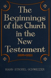 Cover of: The beginnings of the Church in the New Testament