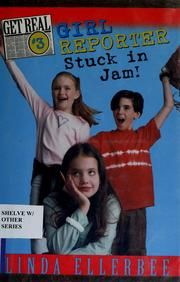 Cover of: Girl reporter stuck in jam!