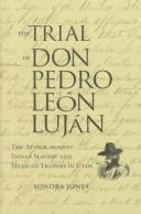 Cover of: The trial of Don Pedro León Luján