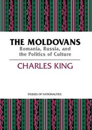Cover of: The Moldovans: Romania, Russia, and the politics of culture