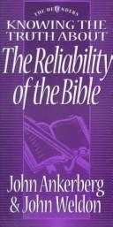 Cover of: Knowing the truth about the reliability of the Bible