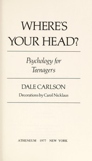Cover of: Where's your head?: psychology for teenagers