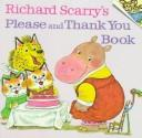 Cover of: Richard Scarry's please and thank you book