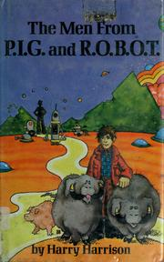 Cover of: The men from P.I.G. and R.O.B.O.T