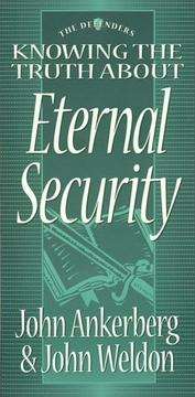 Cover of: Knowing the truth about eternal security