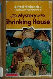 Cover of: Alfred Hitchcock and the Three Investigators in the mystery of the shrinking house