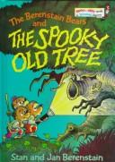 Cover of: The Berenstain bears and the spooky old tree