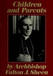 Cover of: Children and parents: wisdom and guidance for parents fulton j. sheen.