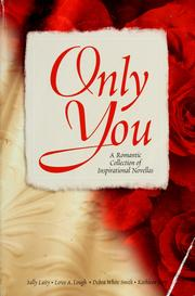 Cover of: Only You: A Romantic Collection of Inspirational Novellas